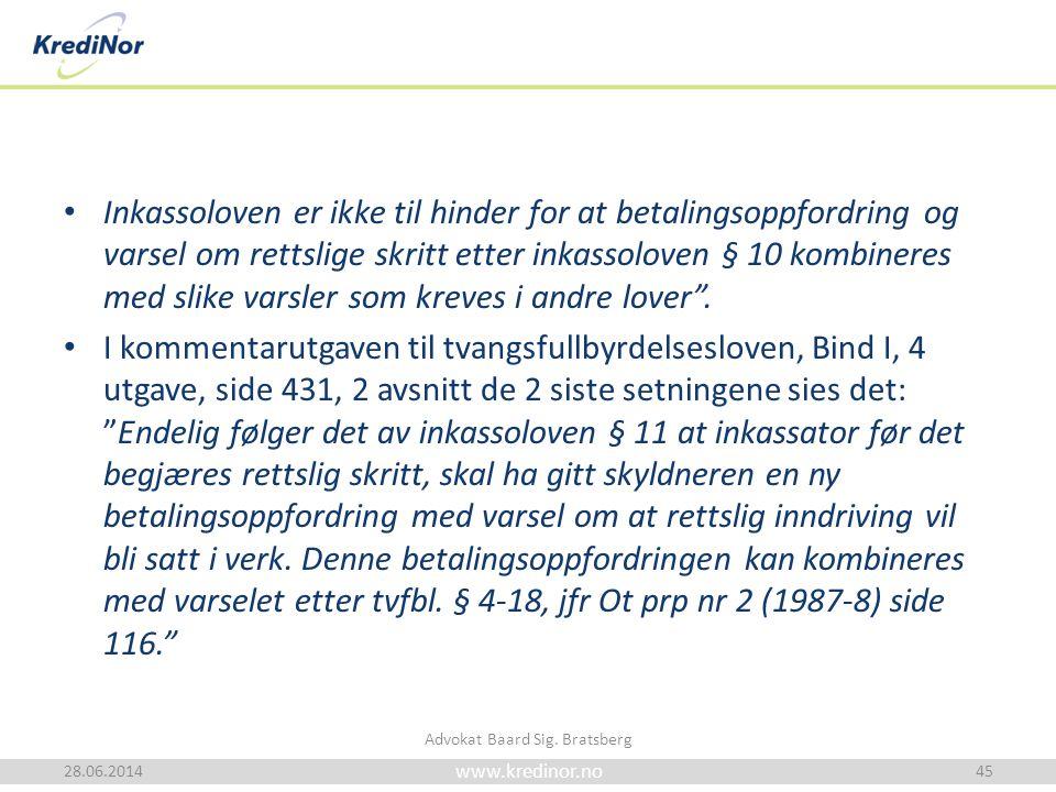 www.kredinor.no • Inkassoloven er ikke til hinder for at betalingsoppfordring og varsel om rettslige skritt etter inkassoloven § 10 kombineres med sli
