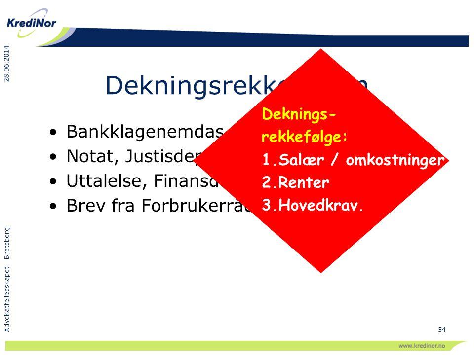 28.06.2014 Advokatfellesskapet Bratsberg 54 •Bankklagenemdas avgjørelse nr. 92063. •Notat, Justisdep. Lovavd. 94/1268 •Uttalelse, Finansdep. Utv. 96/8