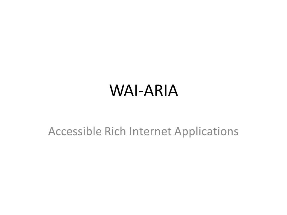 WAI-ARIA Accessible Rich Internet Applications