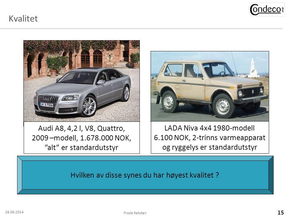 """Frode Reksten 15 Hvilken av disse synes du har høyest kvalitet ? Audi A8, 4,2 l, V8, Quattro, 2009 –modell, 1.678.000 NOK, """"alt"""" er standardutstyr LAD"""