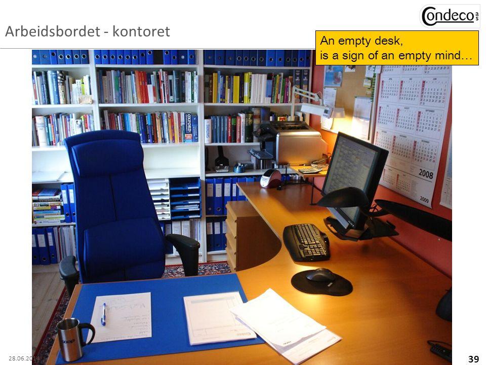 Frode Reksten 39 Arbeidsbordet - kontoret Frode Reksten An empty desk, is a sign of an empty mind… 28.06.2014