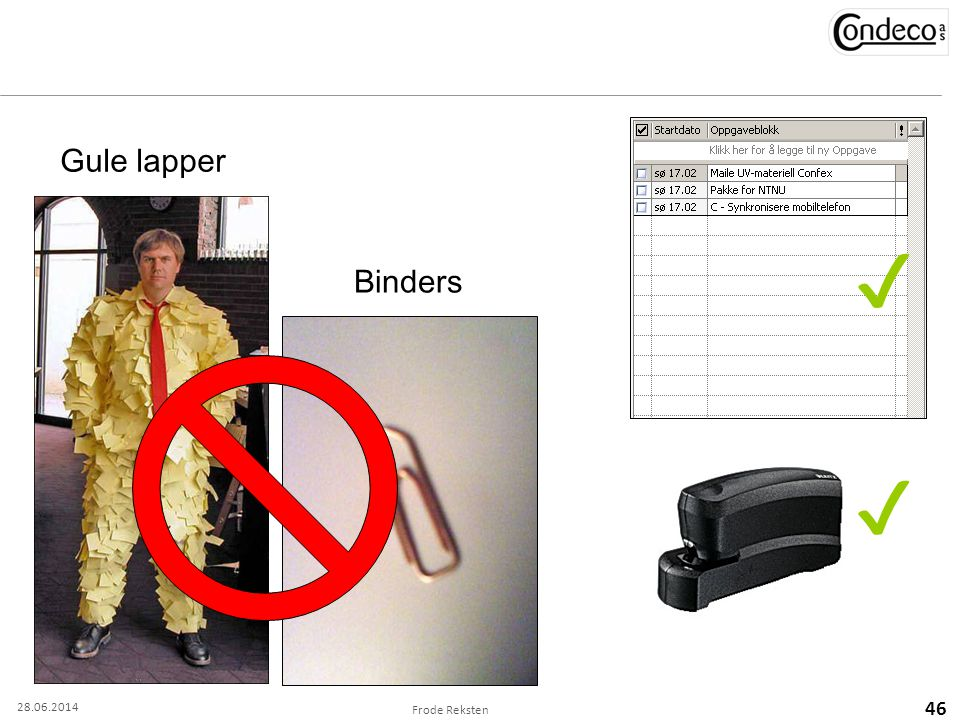 Frode Reksten 46 Gule lapper Binders ✔ ✔ 28.06.2014