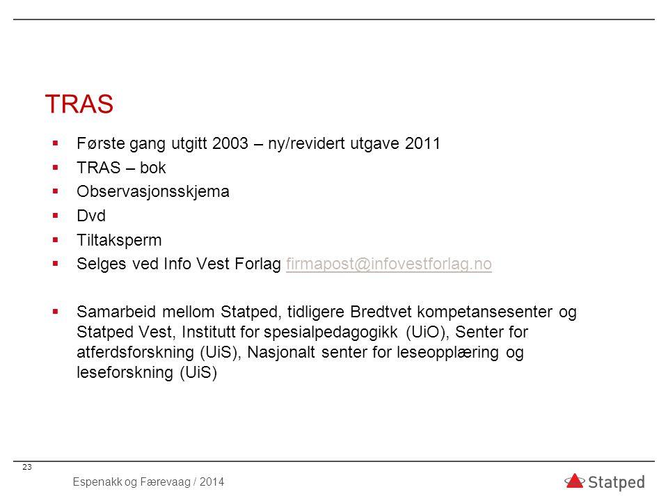 TRAS  Første gang utgitt 2003 – ny/revidert utgave 2011  TRAS – bok  Observasjonsskjema  Dvd  Tiltaksperm  Selges ved Info Vest Forlag firmapost