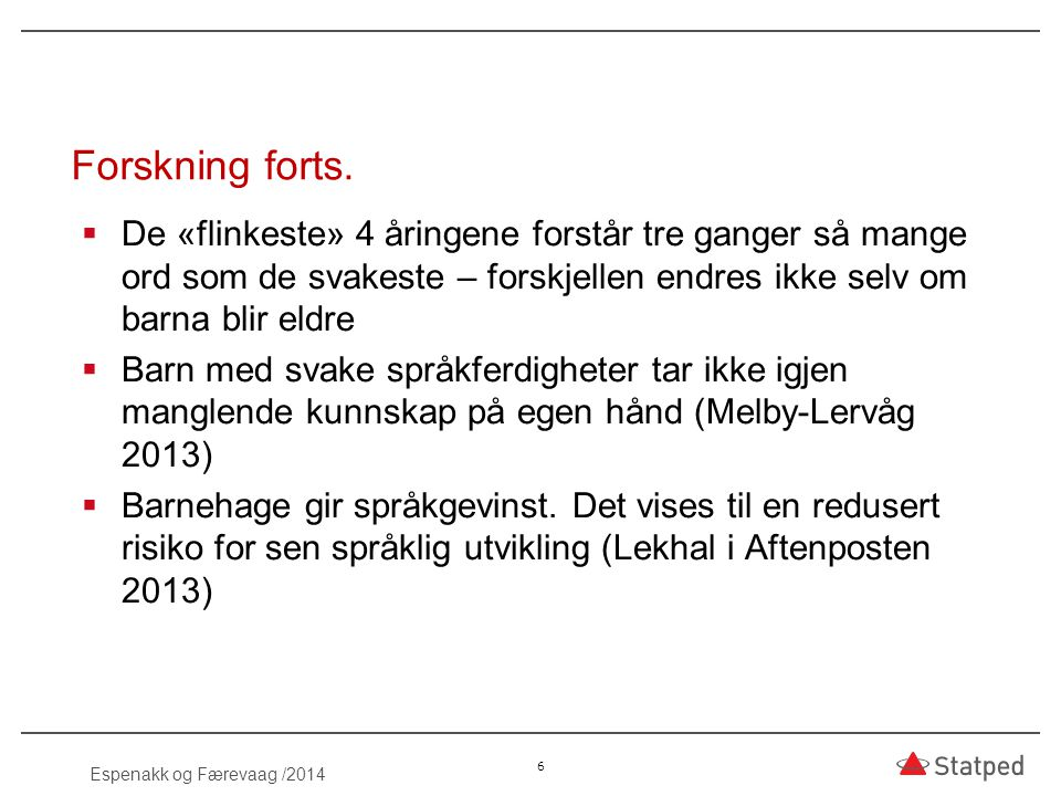 The Language Gap (Juel 2005) 7  Språksterke barn i 1.