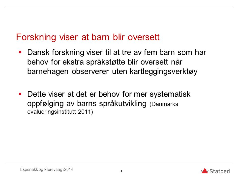 Språkvansker eller liten erfaring med norsk.