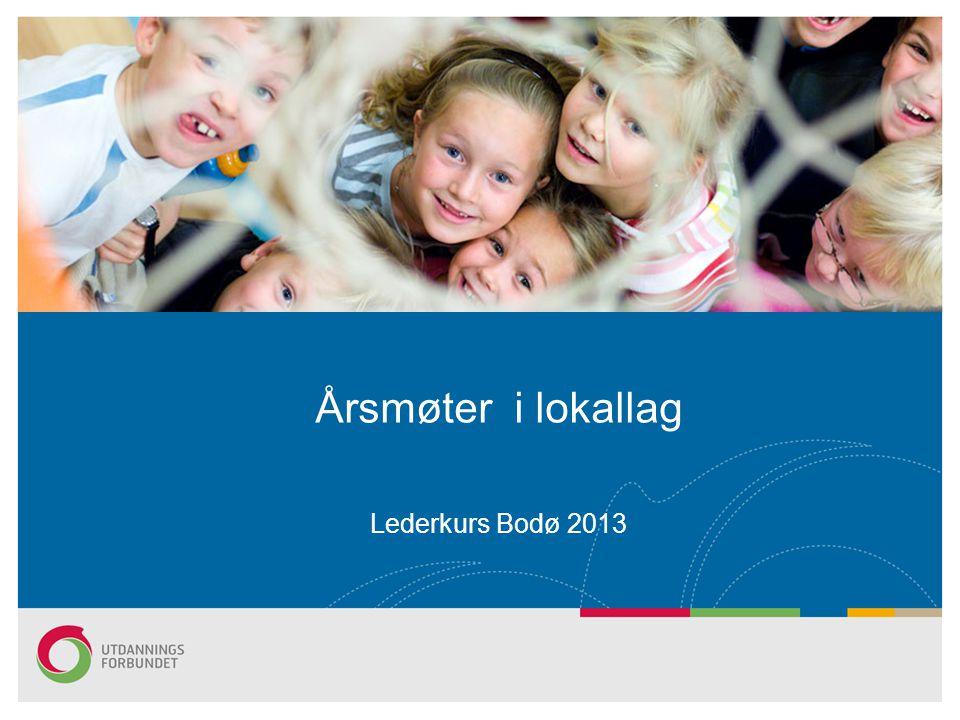 Årsmøter i lokallag Lederkurs Bodø 2013