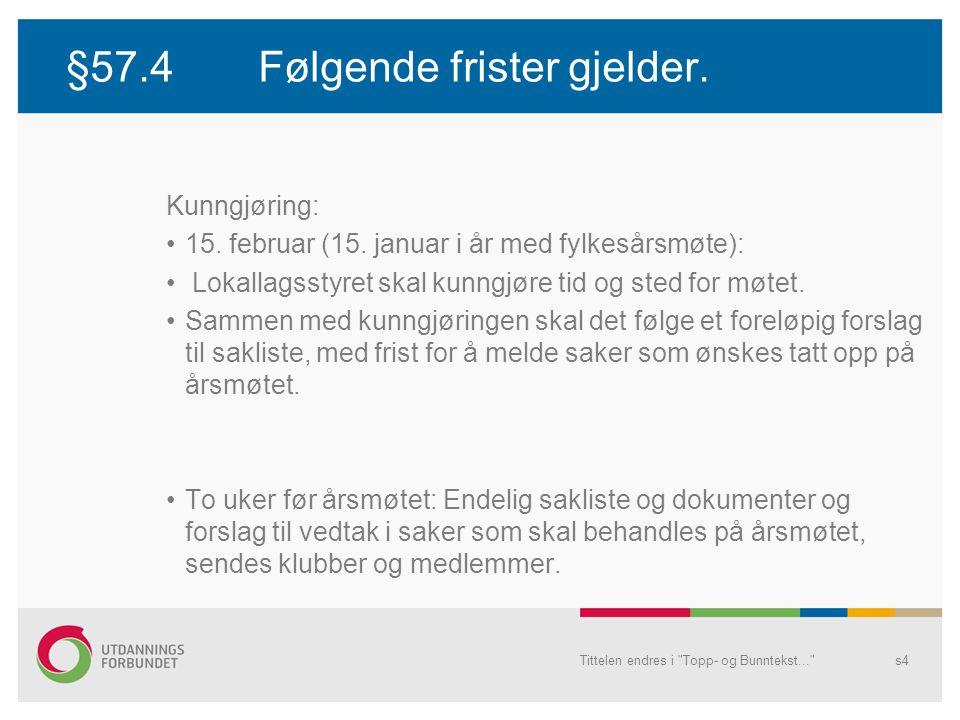 Kvotering ved valg i lokallag •Det vises til § 15 i vedtektene.