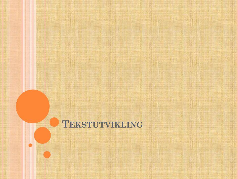 T EKSTUTVIKLING