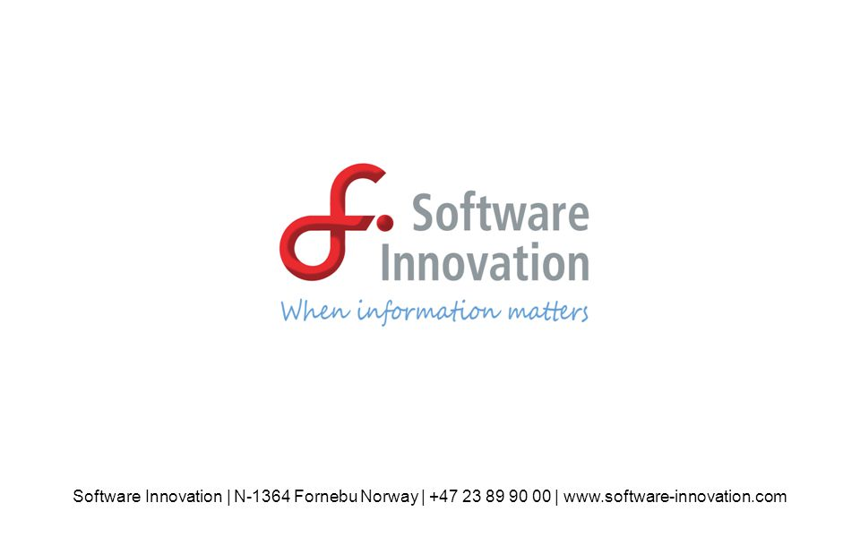 Software Innovation | N-1364 Fornebu Norway | +47 23 89 90 00 | www.software-innovation.com