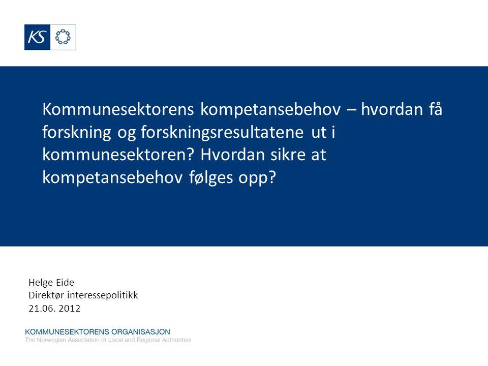 Kommunesektorens kompetansebehov – hvordan få forskning og forskningsresultatene ut i kommunesektoren.