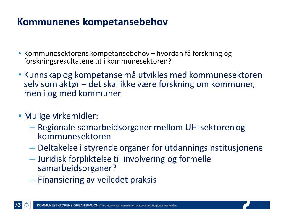 Kommunenes kompetansebehov • Kommunesektorens kompetansebehov – hvordan få forskning og forskningsresultatene ut i kommunesektoren.