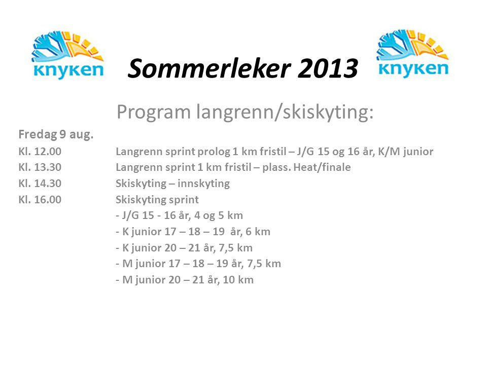 Sommerleker 2013 Program langrenn/skiskyting: Fredag 9 aug.