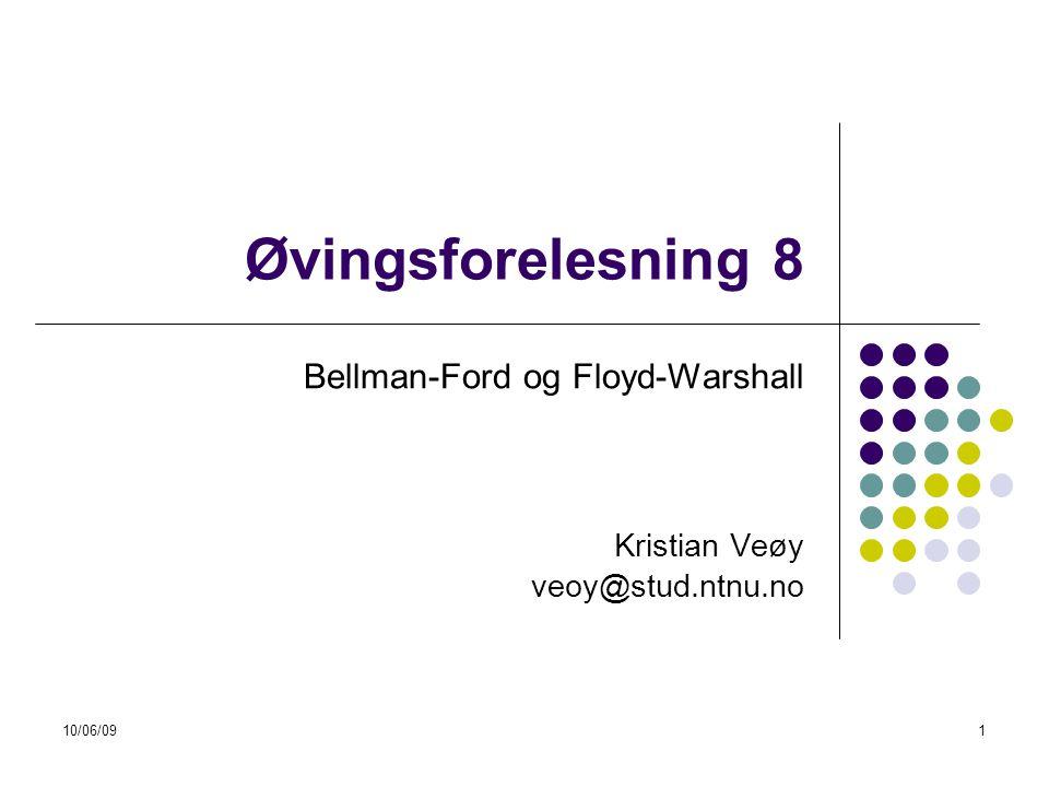 10/06/09142 Floyd-Warshall  Kjøretid:  Tre for løkker til V  O(V^3)  Samme som Dijkstra, men takler negative kanter, og har lave konstante faktorer