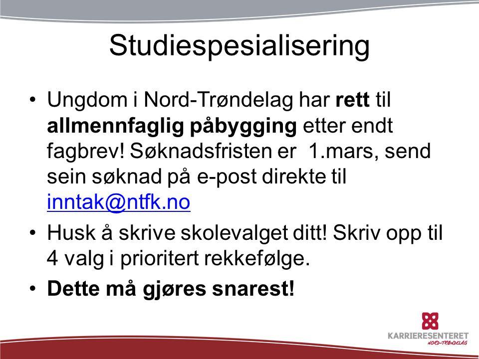 Studiespesialisering •Ungdom i Nord-Trøndelag har rett til allmennfaglig påbygging etter endt fagbrev.