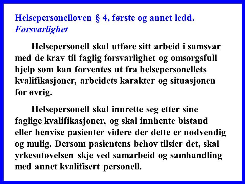 Helsepersonelloven § 4, første og annet ledd.