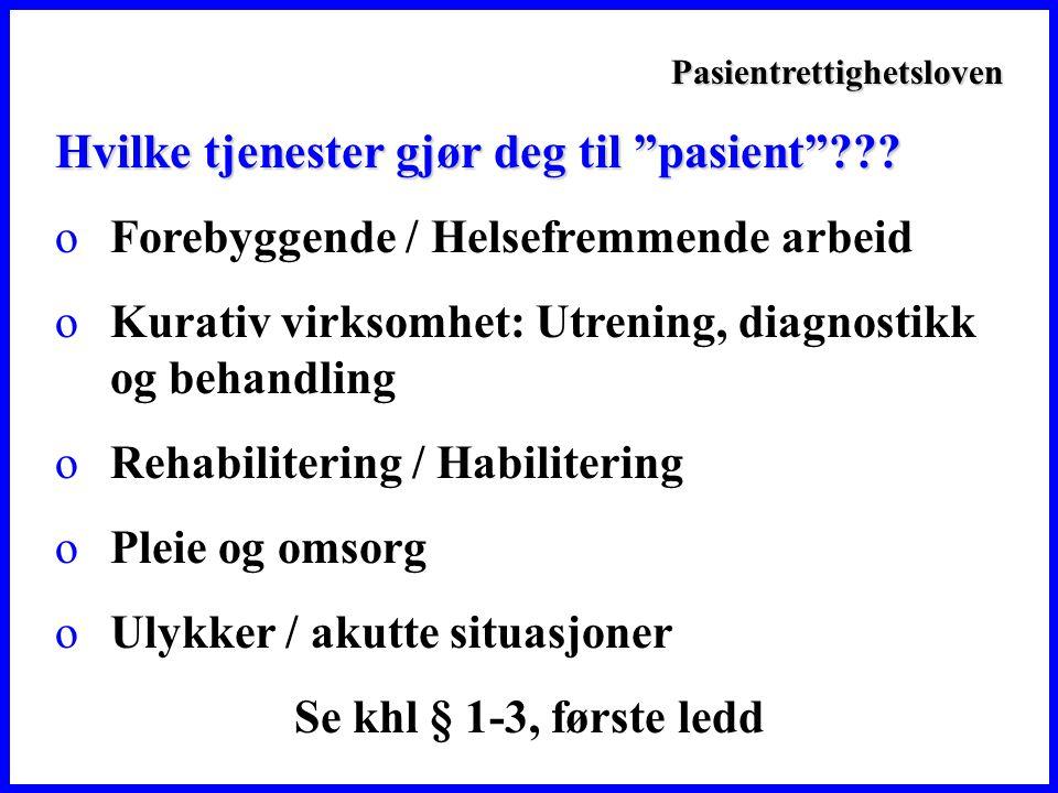 Pasientrettighetsloven Hvilke tjenester gjør deg til pasient ??.