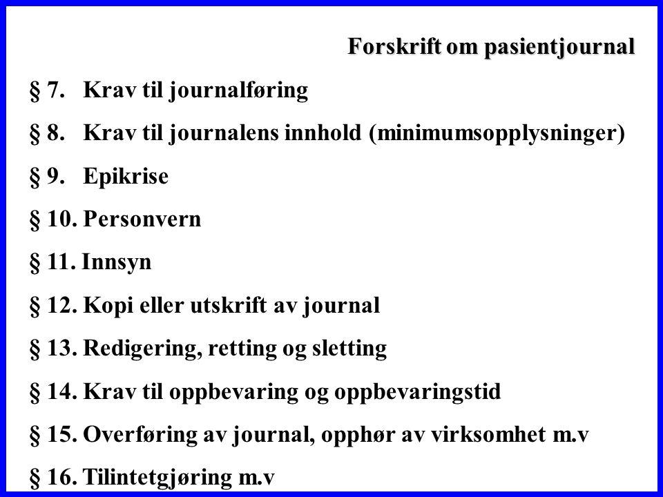 Forskrift om pasientjournal § 7.Krav til journalføring § 8.
