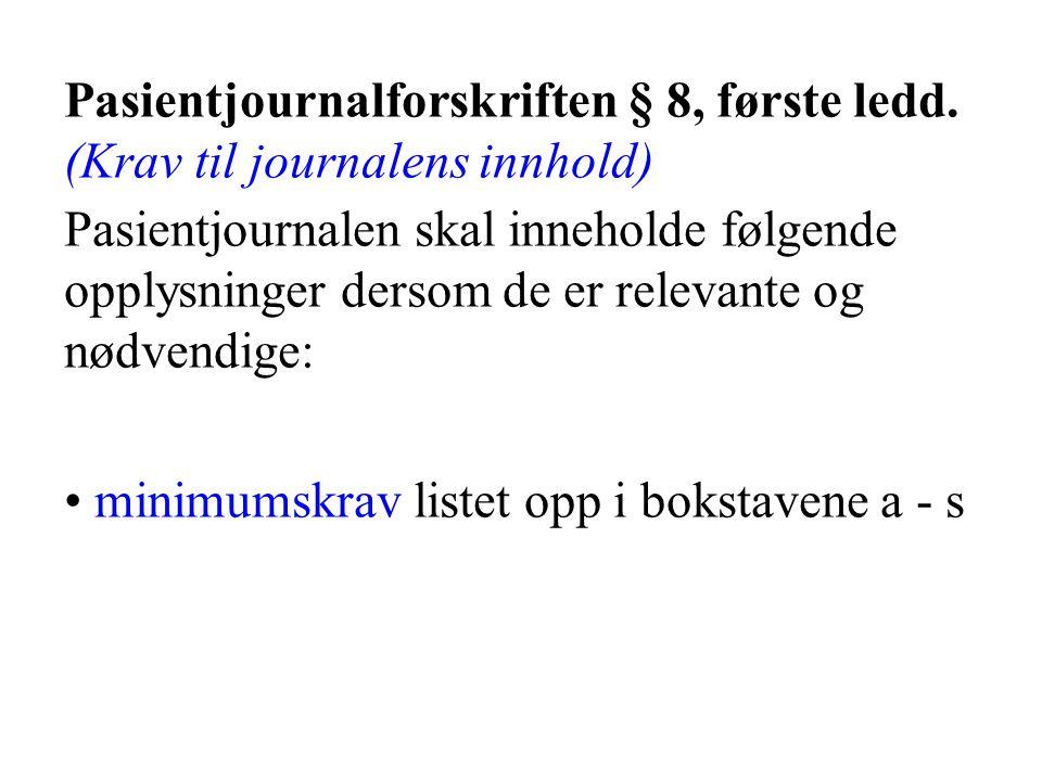 Pasientjournalforskriften § 8, første ledd.