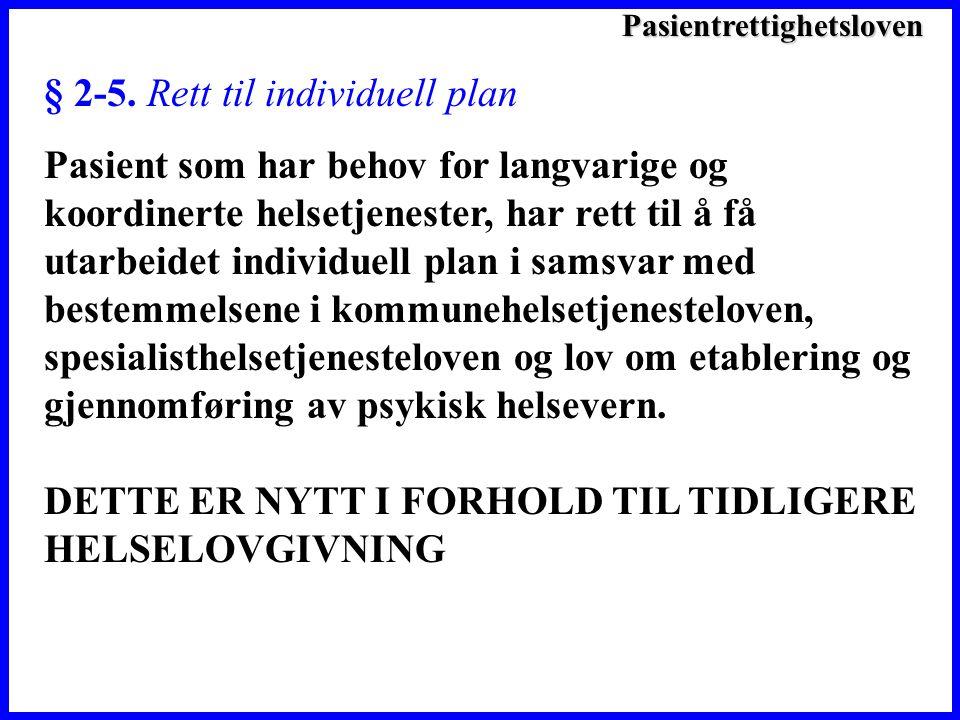 Pasientrettighetsloven § 2-5.