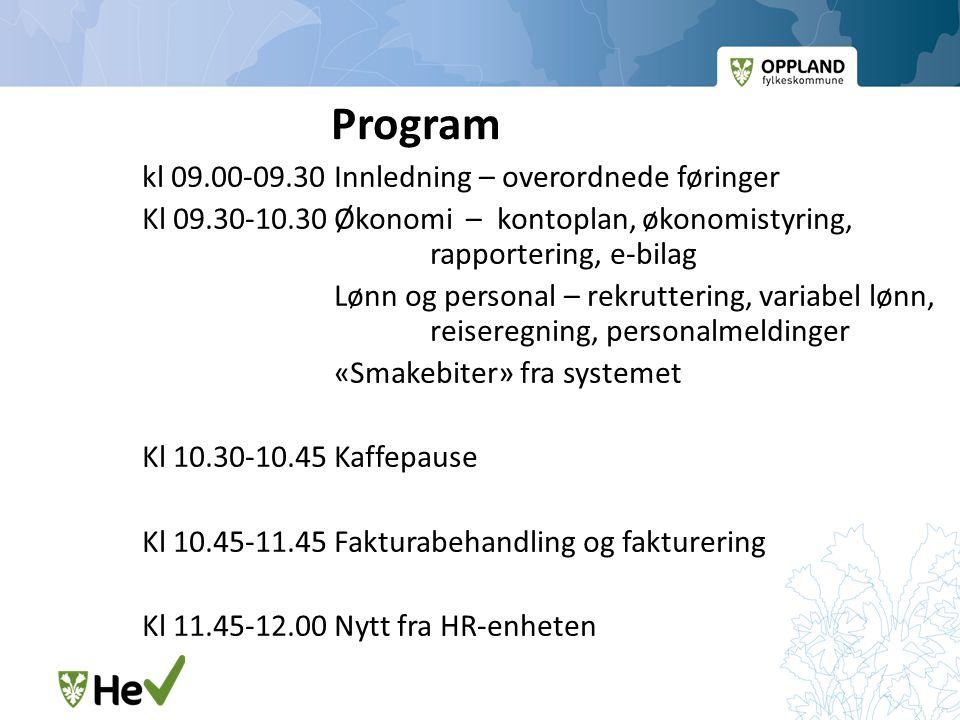 Program kl 09.00-09.30Innledning – overordnede føringer Kl 09.30-10.30Økonomi – kontoplan, økonomistyring, rapportering, e-bilag Lønn og personal – re
