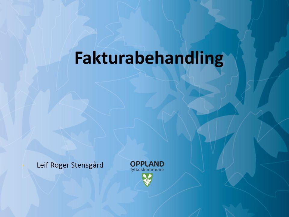Fakturabehandling • Leif Roger Stensgård