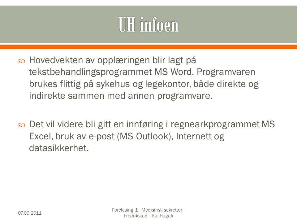 Hovedvekten av opplæringen blir lagt på tekstbehandlingsprogrammet MS Word.