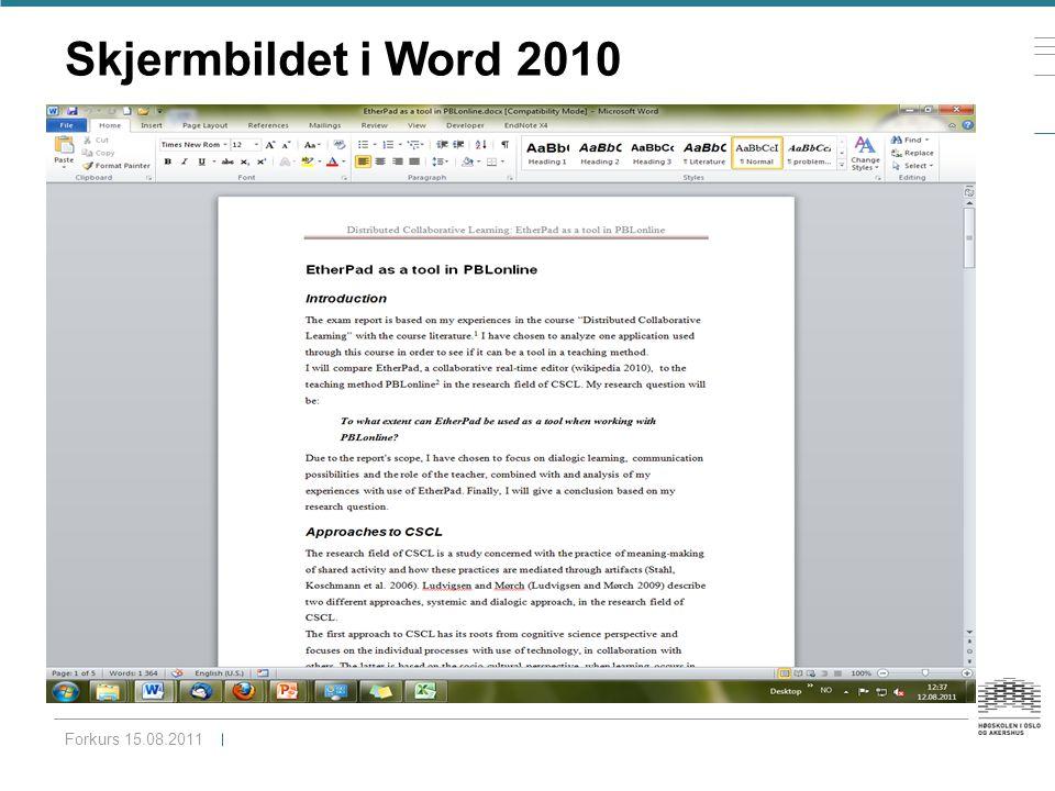 Skjermbildet i Word 2010 Forkurs 15.08.2011
