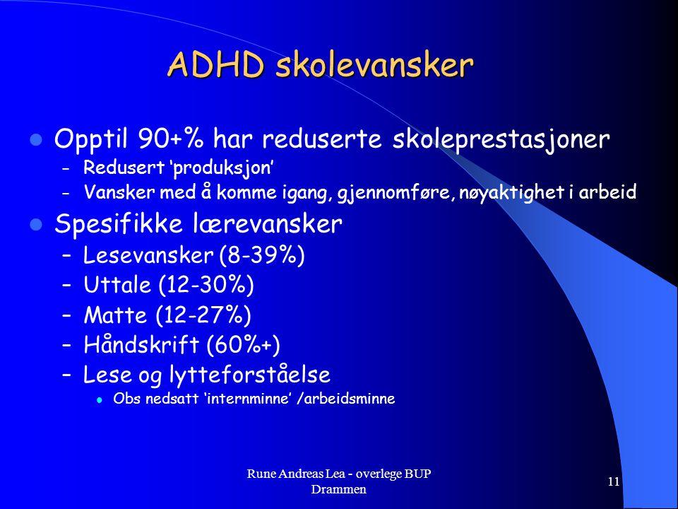 ADHD skolevansker  Opptil 90+% har reduserte skoleprestasjoner – Redusert 'produksjon' – Vansker med å komme igang, gjennomføre, nøyaktighet i arbeid