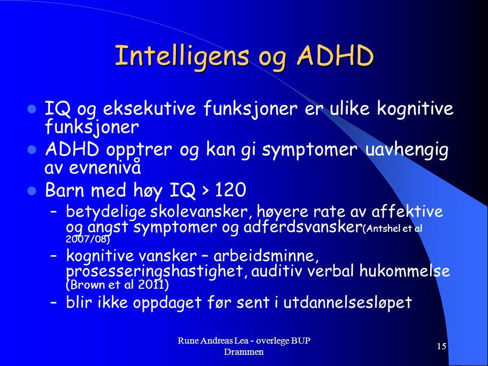 Intelligens og ADHD  IQ og eksekutive funksjoner er ulike kognitive funksjoner  ADHD opptrer og kan gi symptomer uavhengig av evnenivå  Barn med hø