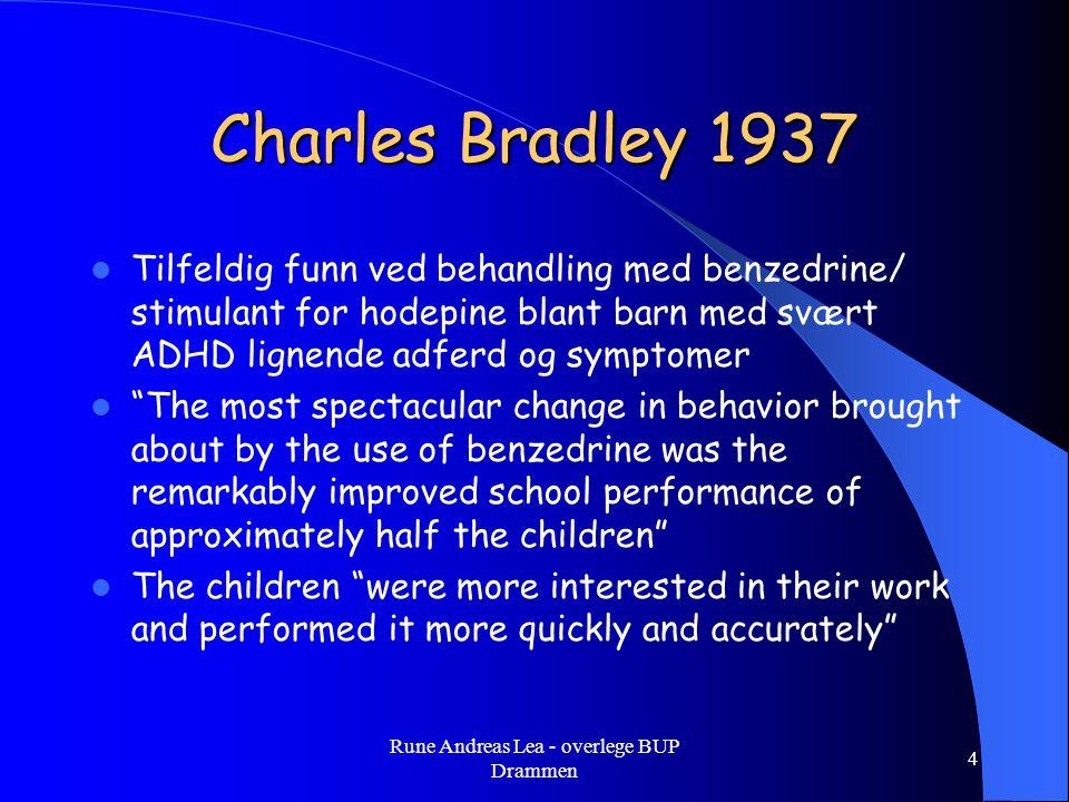Intelligens og ADHD  IQ og eksekutive funksjoner er ulike kognitive funksjoner  ADHD opptrer og kan gi symptomer uavhengig av evnenivå  Barn med høy IQ > 120 – betydelige skolevansker, høyere rate av affektive og angst symptomer og adferdsvansker (Antshel et al 2007/08) – kognitive vansker – arbeidsminne, prosesseringshastighet, auditiv verbal hukommelse (Brown et al 2011) – blir ikke oppdaget før sent i utdannelsesløpet Rune Andreas Lea - overlege BUP Drammen 15