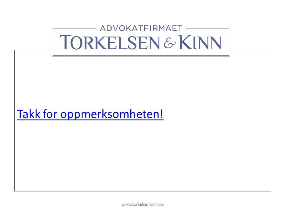 Takk for oppmerksomheten! www.torkelsenkinn.no
