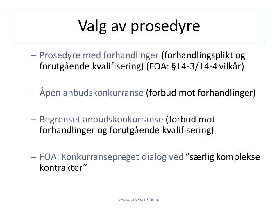 Valg av prosedyre – Prosedyre med forhandlinger (forhandlingsplikt og forutgående kvalifisering) (FOA: §14-3/14-4 vilkår) – Åpen anbudskonkurranse (fo