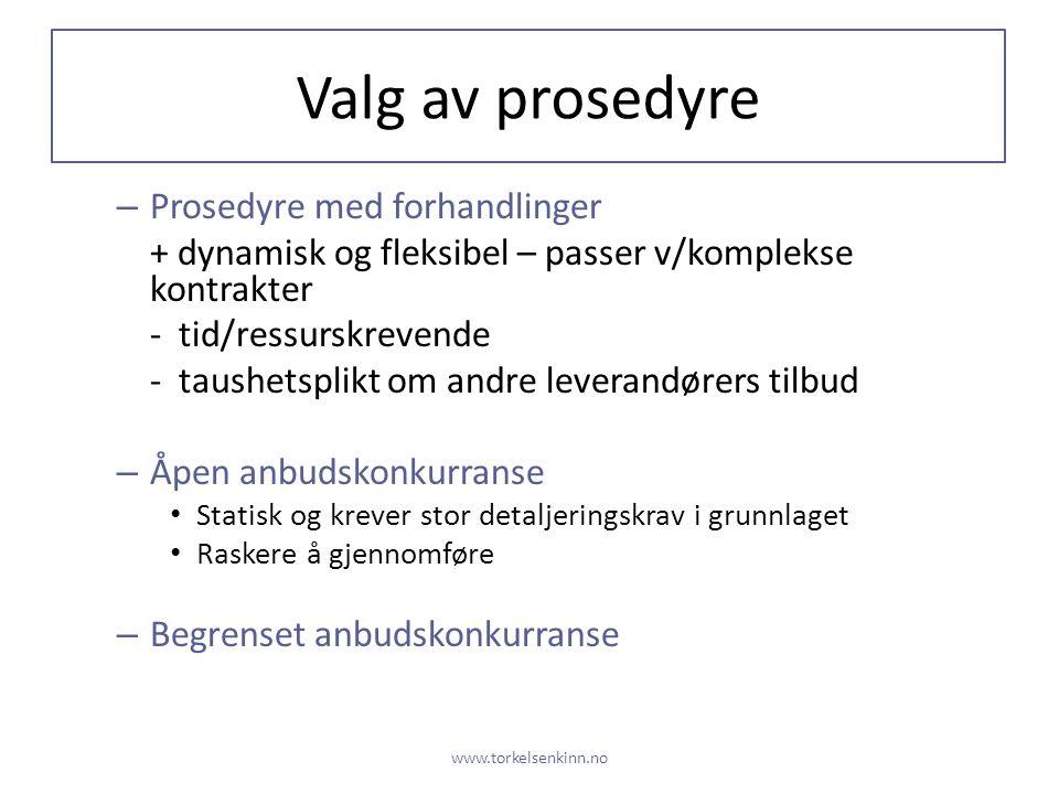 Valg av prosedyre – Prosedyre med forhandlinger + dynamisk og fleksibel – passer v/komplekse kontrakter - tid/ressurskrevende - taushetsplikt om andre