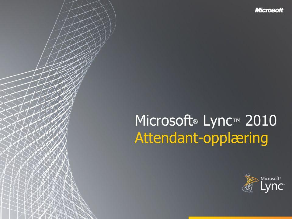Microsoft ® Lync ™ 2010 Attendant-opplæring