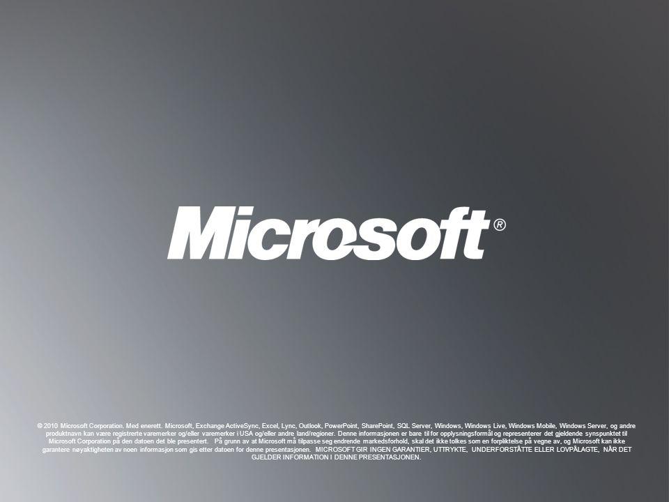 T ILBAKE TIL MÅL T ILBAKE TIL MÅL © 2010 Microsoft Corporation. Med enerett. Microsoft, Exchange ActiveSync, Excel, Lync, Outlook, PowerPoint, SharePo