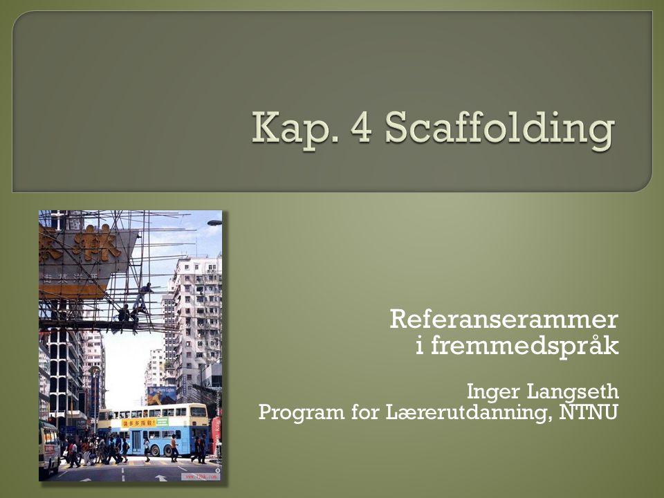 Referanserammer i fremmedspråk Inger Langseth Program for Lærerutdanning, NTNU