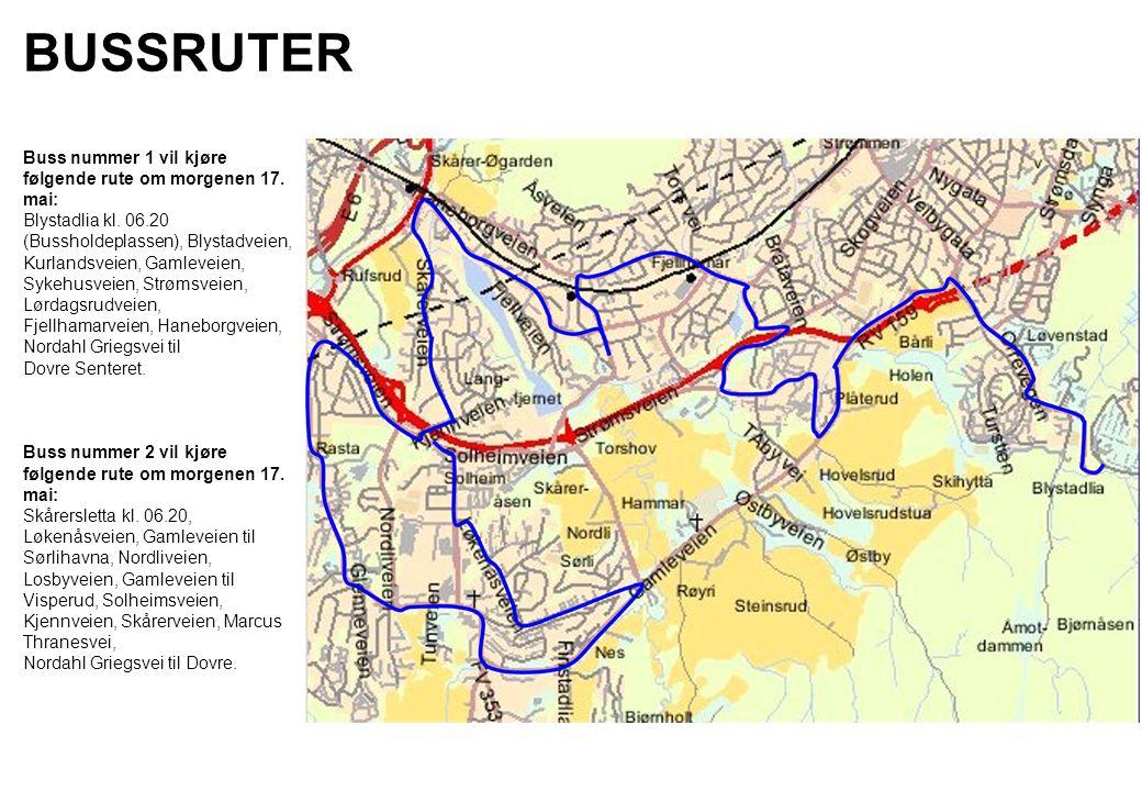 BUSSRUTER Buss nummer 1 vil kjøre følgende rute om morgenen 17. mai: Blystadlia kl. 06.20 (Bussholdeplassen), Blystadveien, Kurlandsveien, Gamleveien,