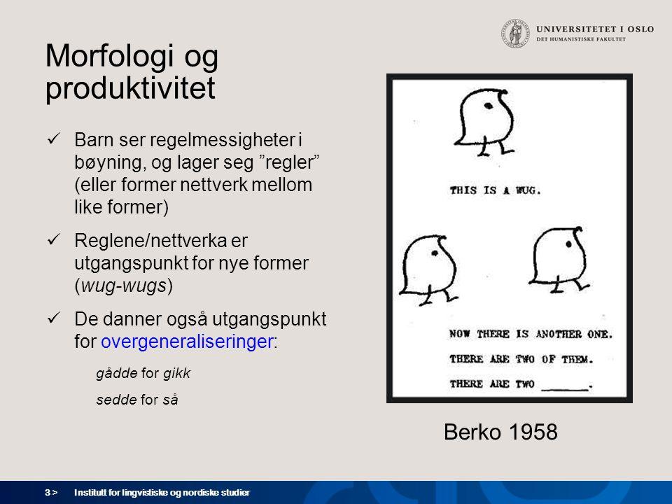 4 > Institutt for lingvistiske og nordiske studier Utvikling av flertallsbøying hos ei svensk jente FaseEntallFlertallAlder 1bok1;2 2bokbok-ar1;8 3bokböck-er2;4 4böck/bokböck-er3;5 5bokböck-er4;6