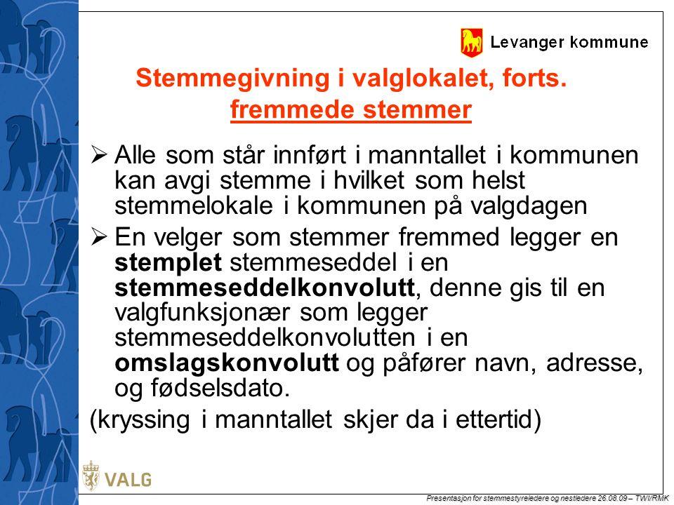 Presentasjon for stemmestyreledere og nestledere 26.08.09 – TWI/RMK Stemmegivning i valglokalet, forts.
