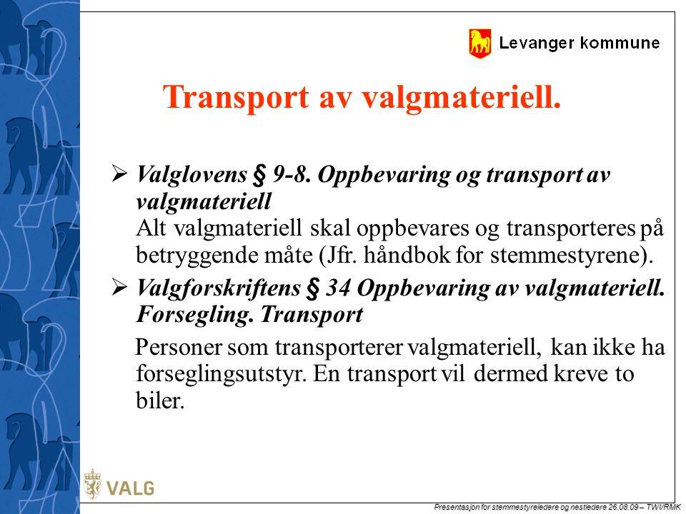 Presentasjon for stemmestyreledere og nestledere 26.08.09 – TWI/RMK Transport av valgmateriell.