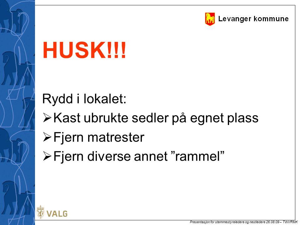 Presentasjon for stemmestyreledere og nestledere 26.08.09 – TWI/RMK HUSK!!.