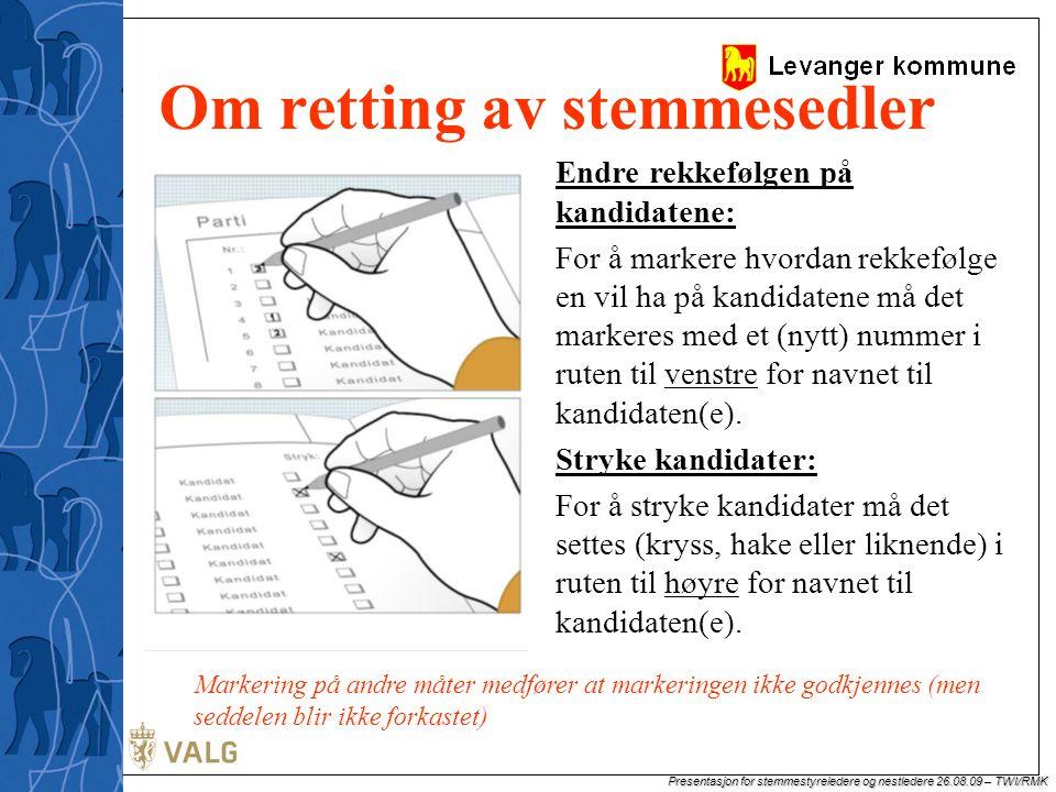 Presentasjon for stemmestyreledere og nestledere 26.08.09 – TWI/RMK Om retting av stemmesedler, forts.