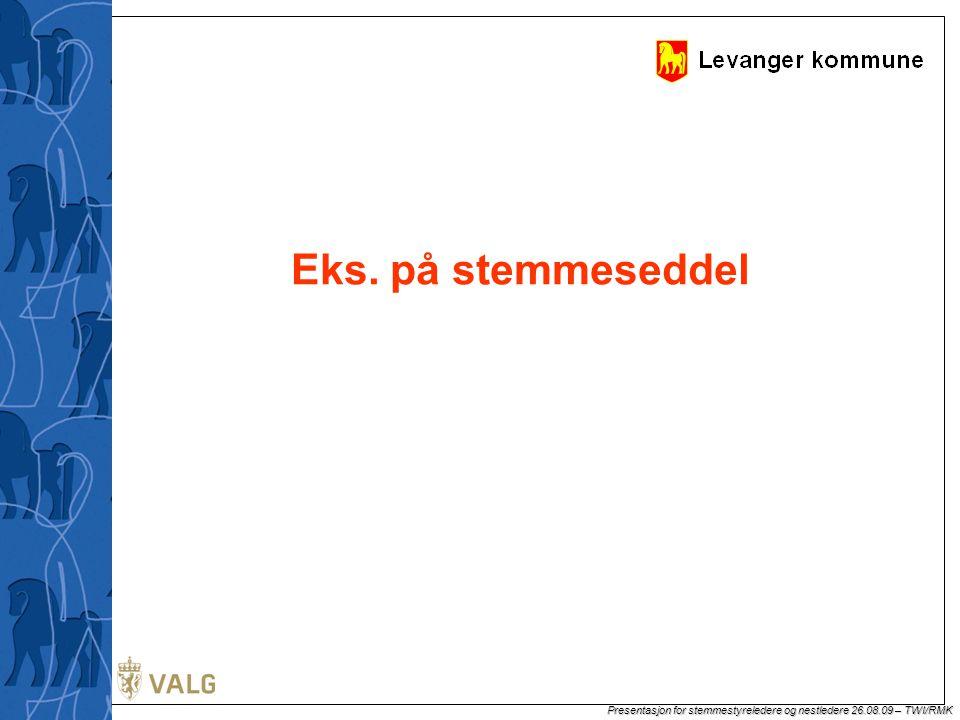 Presentasjon for stemmestyreledere og nestledere 26.08.09 – TWI/RMK Stemmestyrets møtebok