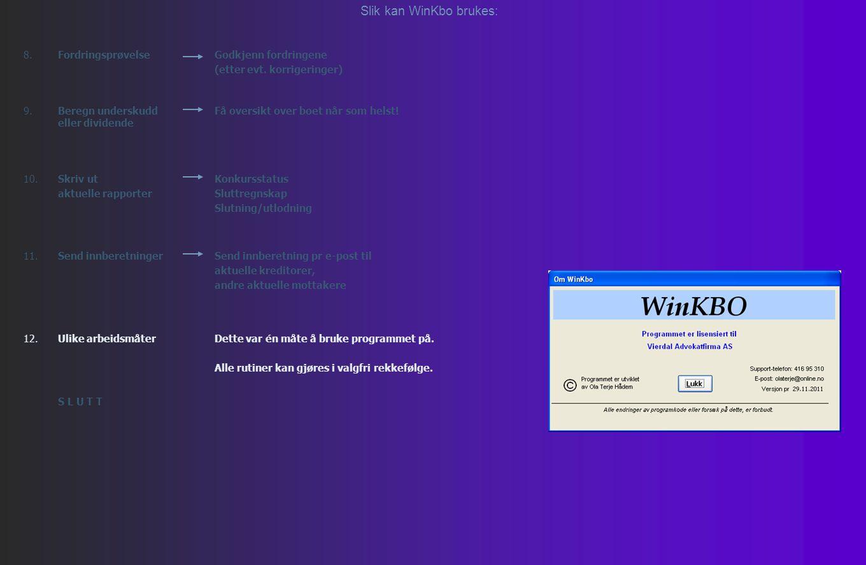 Slik kan WinKbo brukes: 8.FordringsprøvelseGodkjenn fordringene (etter evt.