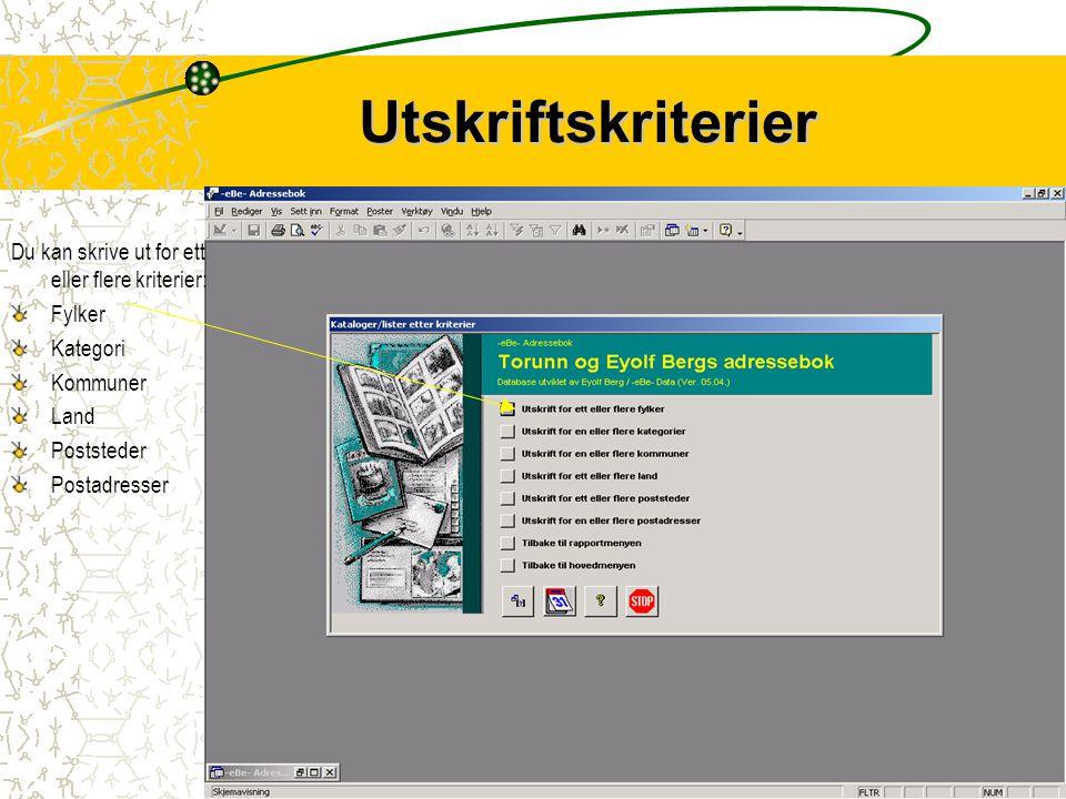 9 Utskriftskriterier Du kan skrive ut for ett eller flere kriterier: Fylker Kategori Kommuner Land Poststeder Postadresser