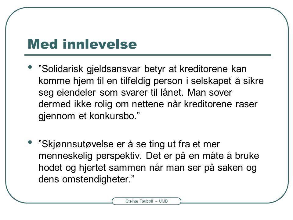 """Steinar Taubøll - UMB Med innlevelse • """"Solidarisk gjeldsansvar betyr at kreditorene kan komme hjem til en tilfeldig person i selskapet å sikre seg ei"""