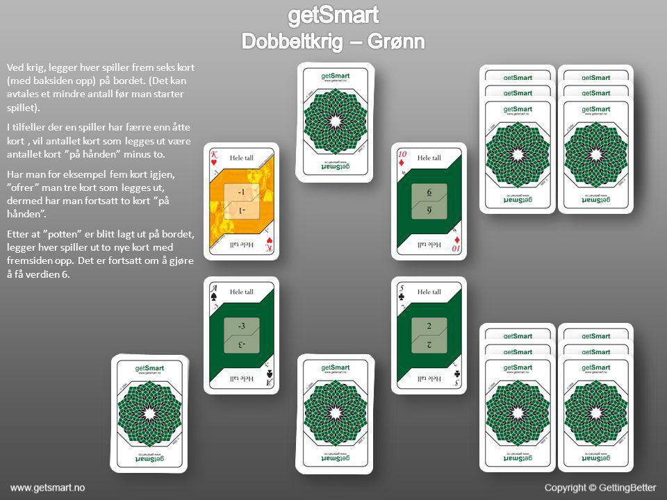 Ved krig, legger hver spiller frem seks kort (med baksiden opp) på bordet. (Det kan avtales et mindre antall før man starter spillet). I tilfeller der
