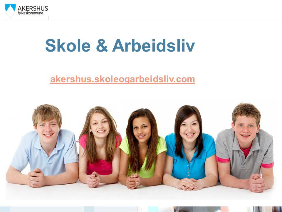 Skole & Arbeidsliv akershus.skoleogarbeidsliv.com