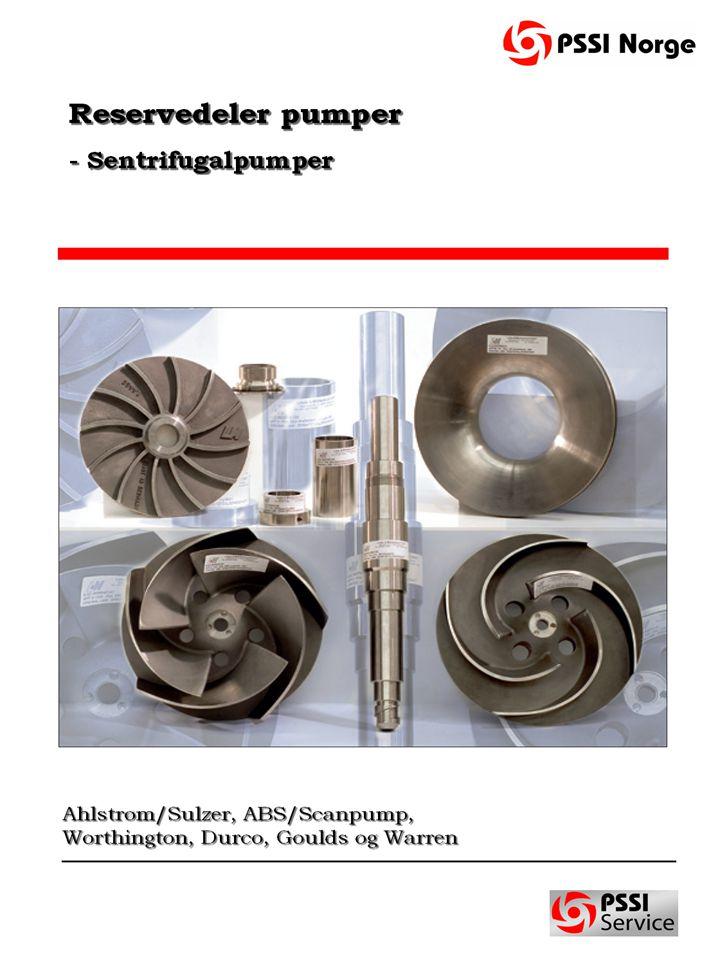 Ahlstrøm/Sulzer - ABS – Durco - Goulds – Warren - Worthington.