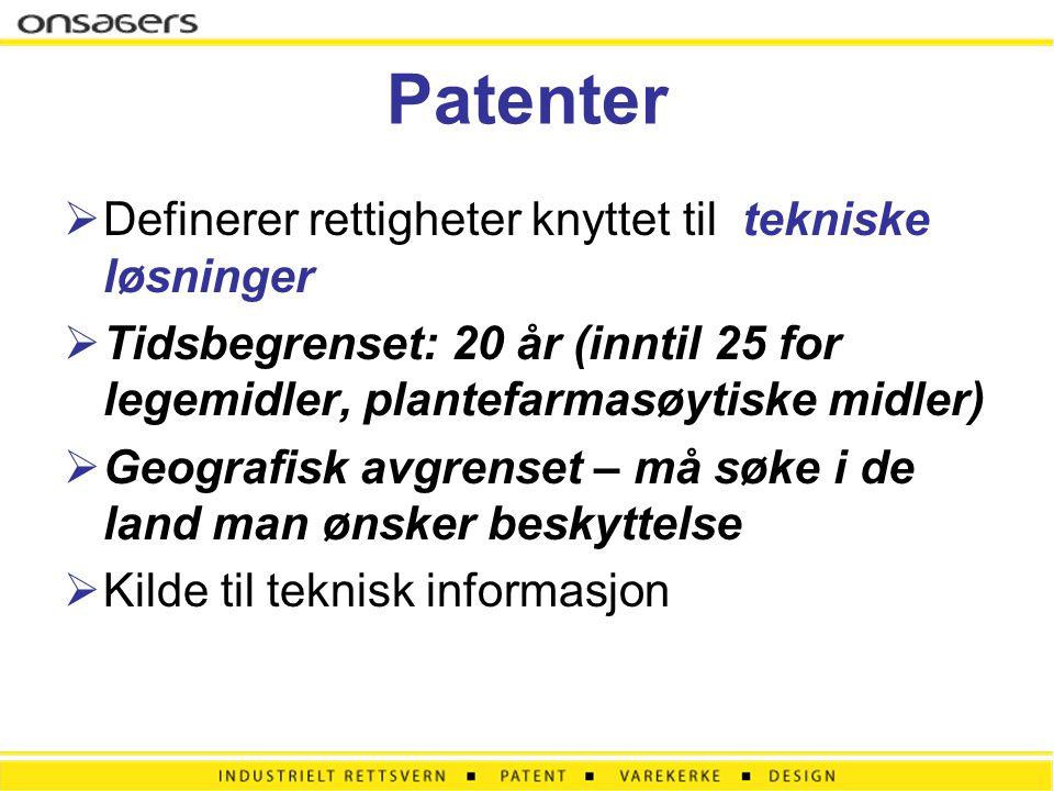 Patenter  Definerer rettigheter knyttet til tekniske løsninger  Tidsbegrenset: 20 år (inntil 25 for legemidler, plantefarmasøytiske midler)  Geogra
